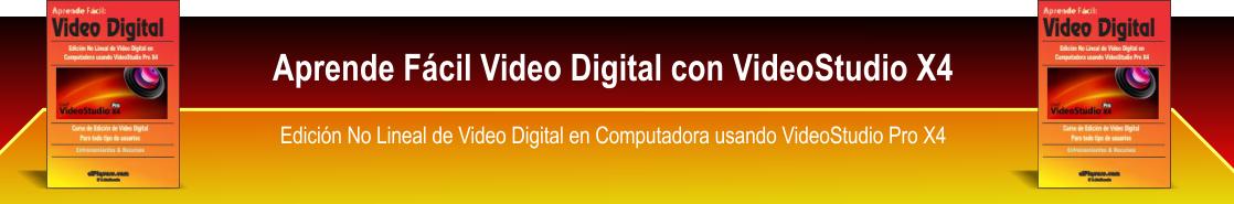 Aprende Video Digital con VideoStudio X4