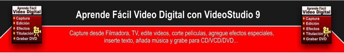 Aprende Video Digital con VideoStudio 9