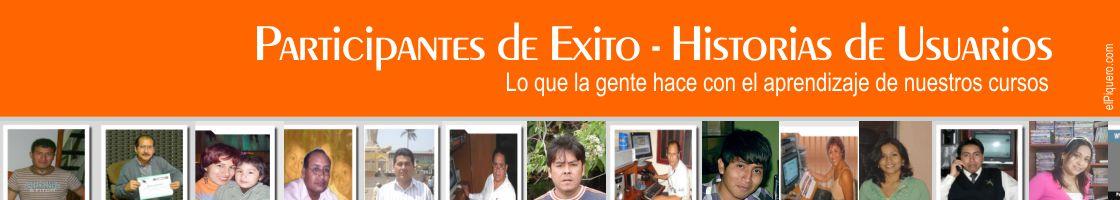 Historias de Exitos de Nuestros Participantes de nuestros cursos de Video Digital, Diseño Grafico, Programacion, Base de Datos que fueron brindados por el personal de elPiquero.com